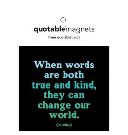Quotable Words are True Kind Magnet