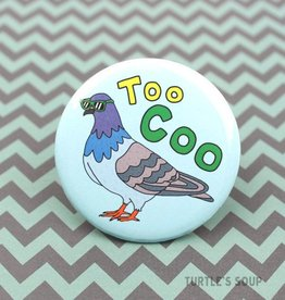 Turtle's soup Too Coo Pigeon Pin