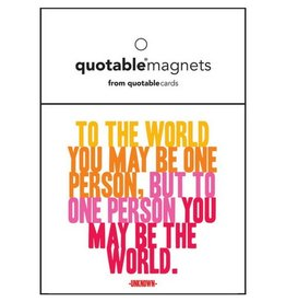 Quotable To One Person Magnet