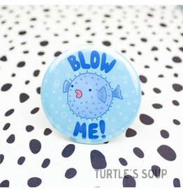 Turtle's soup Turtle - Blow Me Pin
