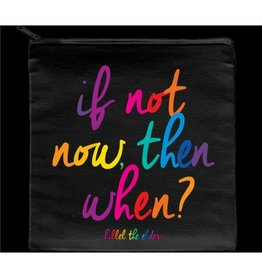 Quotable Quote: If Not Now Pouch