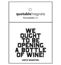 Quotable Quote: We Ought of Wine Magnet