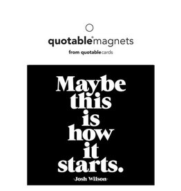 Quotable Quote - How It Starts Magnet