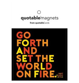 Quotable Quote: Go Forth Magnet