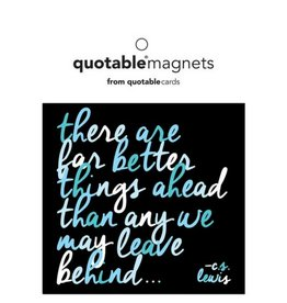 Quotable Quote: Better Things Magnet