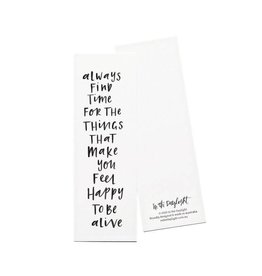 In the Daylight Always Find Time Bookmark
