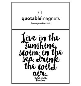 Quotable Live in the Sunshine Magnet