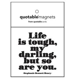 Quotable Life is Tough Magnet