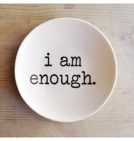 MB Art Studios I Am Enough DIsh
