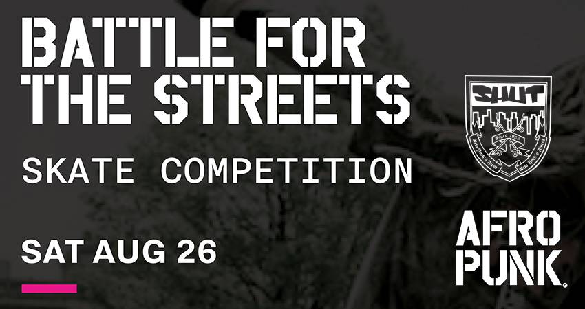 AFRO PUNK / BATTLE FOR THE STREETS CONTEST 2017