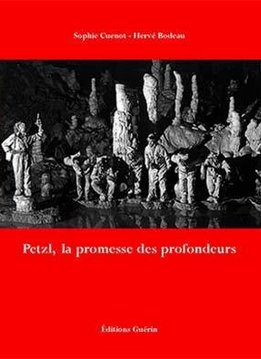 Petzl America From the Deep, History of Petzl