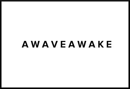 Awave Awake