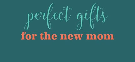 Holiday Gift Guide for the New Mom in Your Life