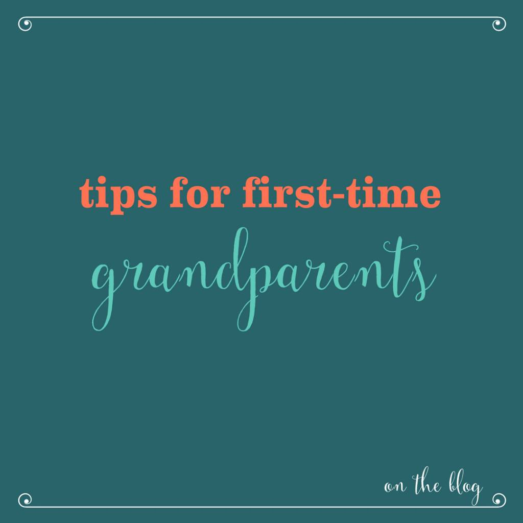 Tips for First Time Grandparents