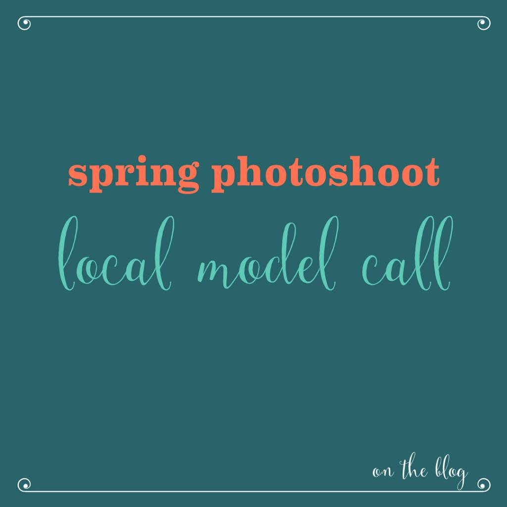 Model Call: Spring Fashion Photoshoot