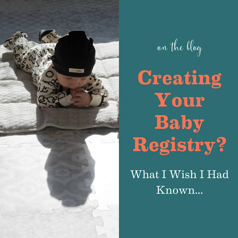 Creating Your Baby Registry? What I Wish I Had Known