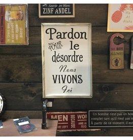 CADRE PARDON POUR LE DÉSORDRE....