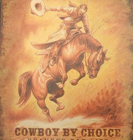 """WEX Cowboy By Choice Sign Metal 12"""" x18"""