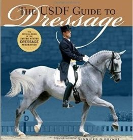 The USDF Guide to Dressage - Hard Cover by Jennifer o. Bryant