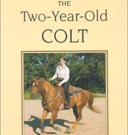 Training The Two-Year-Old Colt by Laurie Truskauskas