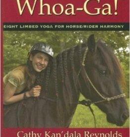 Whoa-Ga! Eight Limbed Yoga For Horse/Rider Harmony