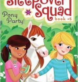 Sleepover Squad, Pony Party! by PJ Denton