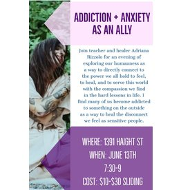 Addiction & Anxiety as Allies-June 13th