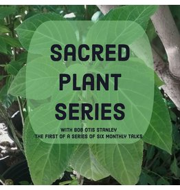 Introduction to Sacred Plants- 6 Part Series