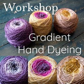 Gradient Hand Dying Workshop  March 10th 10 am - 1pm