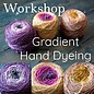 Gradient Hand Dyeing Workshop Saturday November 10th   10am to 1pm