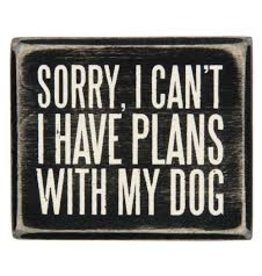 Plans With My Dog Sign