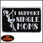 Hot Leather Patch I Support Single Moms 5in