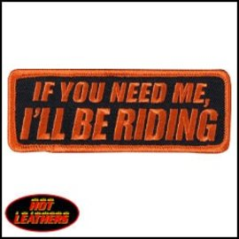Hot Leather Patch If You Need Me 4in