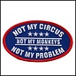 Hot Leather Patch Not My Circus 4in
