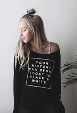 Your History Can Begin Today - WOMEN'S
