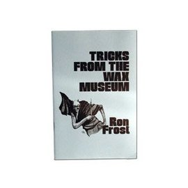 D. Robbins Tricks From The Wax Museum by Ron Frost - Book (M7)