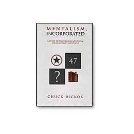 Chuck Hickok Book - Mentalism Incorporated by Chuck Hickok (M7)