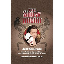 Murphy's Magic The Show Doctor by Jeff McBride with additional material by Lawrence Hass - Book (M7)