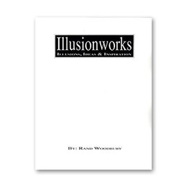 Illusionworks Book - Illusion Works Volume 1 by Rand Woodbury (M7)