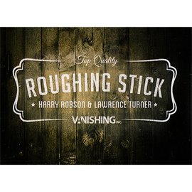 Vanishing Inc. Roughing Stick by Harry Robson