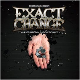 Gregory Wilson Exact Change by Gregory Wilson - Coin (M10)