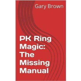 Gary Brown PK Ring Magic: The Missing Manual by Gary Brown - Book