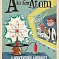 Gibbs Smith Publishing A Is for Atom: A Midcentury Alphabet