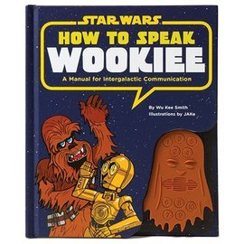 Chronicle Books How To Speak Wookiee
