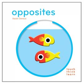 Chronicle Books DNR TouchThinkLearn: Opposites