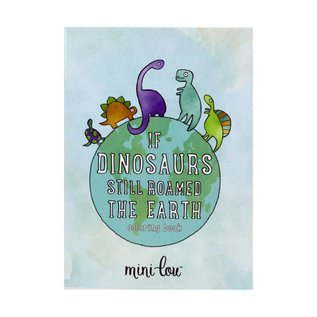 MiniLou DNR Coloring Book - If Dinosaurs Still Roamed The Earth