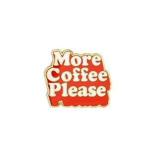 Ban.do More Coffee Please Enamel Pin