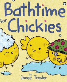 Bathtime for Chickies - Trasler, Janee
