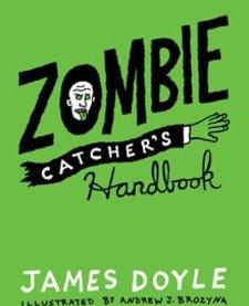 GIBBS SMITH:  A ZOMBIE CATCHER'S HANDBOOK