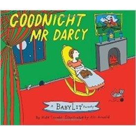 GIBBS SMITH GIBBS SMITH:  GOODNIGHT MR. DARCY